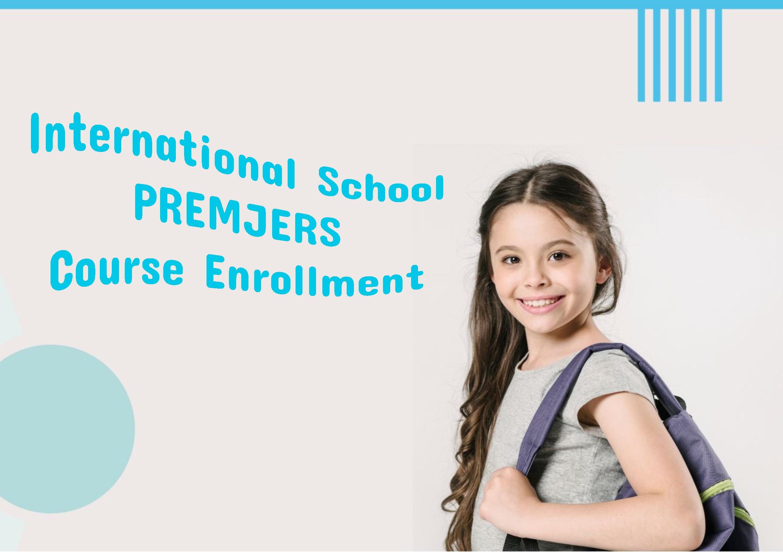 International School PREMJERS Course Enrollment